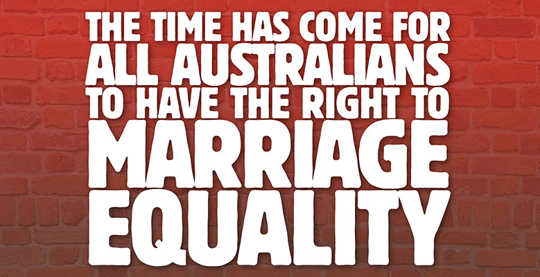 Australia Youre Better Than This Demand Marriage Equality For All
